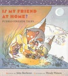 Is My Friend at Home illustrated by Wendy Watson